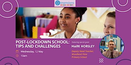 Dimensions Webinar: Post-lockdown school: tips and challenges entradas