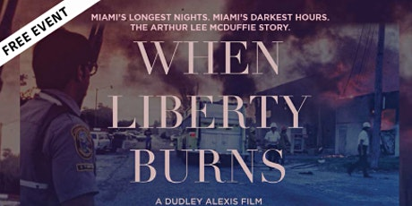 FIU | When Liberty Burns 630PM Screening and Conversation tickets
