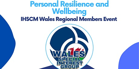 Personal Resilience and Wellbeing Round Table Event | IHSCM Wales Event tickets