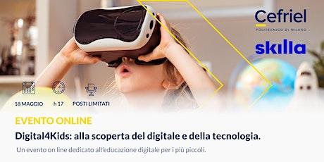Digital4Kids: alla scoperta del digitale e della tecnologia biglietti