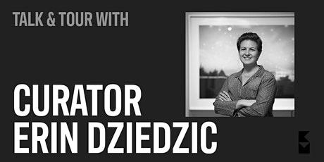 Gallery Talk and Tour with Curator Erin Dziedzic tickets