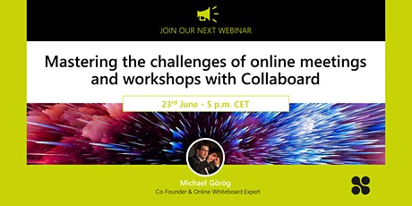 Mastering the challenges of online meetings & workshops with Collaboard  06 tickets