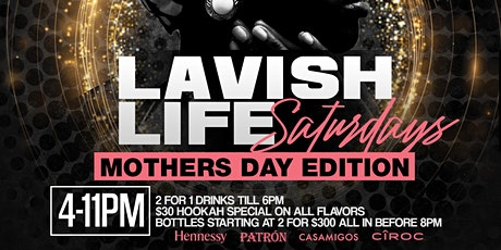 LAVISH LIFE SATURDAYS tickets