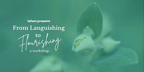 Languishing to Flourishing: A Spring Reset for  Body, Mind & Spirit tickets