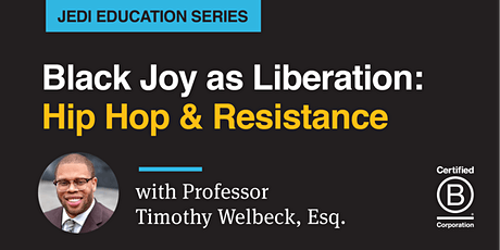 Black Joy as Liberation: Hip Hop and Resistance tickets