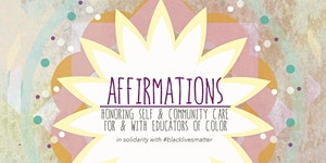 AFFIRMATIONS: Honoring Self Community Care with and...
