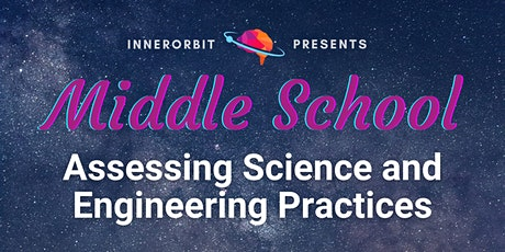 Middle School NGSS Assessments: Science and Engineering Practices tickets