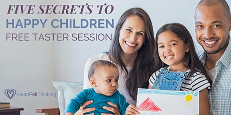 Free Taster: Five Secrets to Happy Children Masterclass tickets