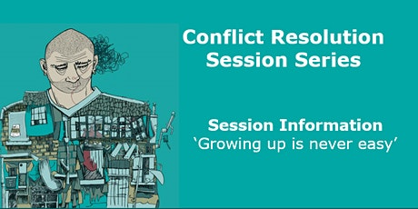 PARENT/CARER - Conflict Resolution Session - Growing up is never easy tickets