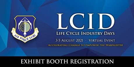 AFLCMC Life Cycle Industry Days (LCID) Virtual Exhibitor Application tickets