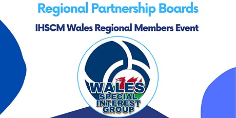 Regional Partnership Boards Round Table Event   IHSCM Wales Event tickets