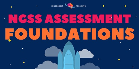 NGSS Assessment Foundations - Virtual Summer PD! ingressos