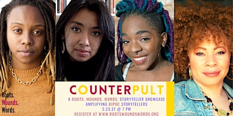 COUNTERpult: A Roots. Wounds. Words. Storyteller Showcase (May 2021) tickets