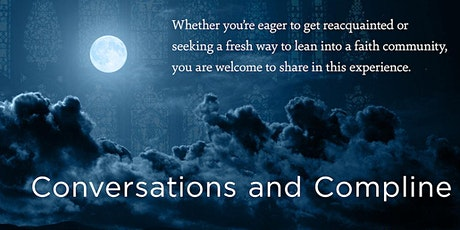Conversations and Compline tickets