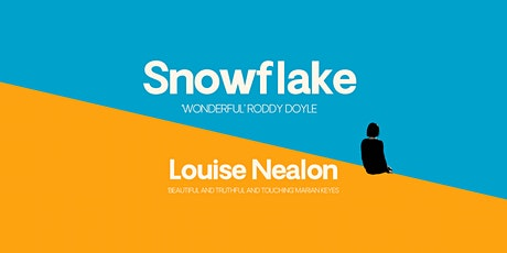 Louise Nealon: Snowflake Book Launch tickets