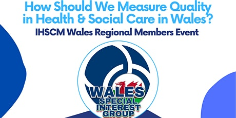 How Should We Measure Quality in Health and Social Care in Wales? tickets