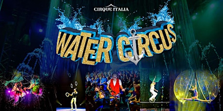 Cirque Italia Water Circus - Little Rock, AR - Monday May 31 at 7:30pm tickets