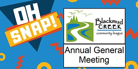 Annual General Meeting (Blackmud Creek Community League ) tickets