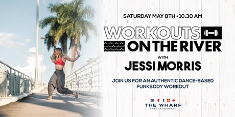 Workouts on the River at The Wharf FTL - Dance with Jessi! tickets