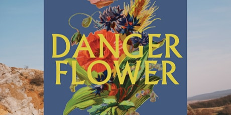 DANGER FLOWER Preview Hour: Poetry Reading & Author Q&A tickets