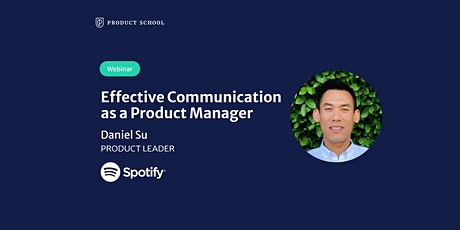 Webinar: Effective Communication as a PM by Spotify Product Leader tickets