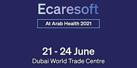 Ecaresoft at Arab Health Event 2021 tickets