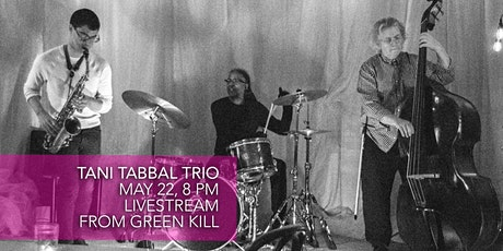 Tani Tabbal Trio, May 22, 8 PM, Live Stream tickets