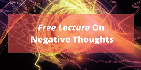 Negative Thoughts? Self Doubt? Why? -LEARN WHAT TO DO tickets