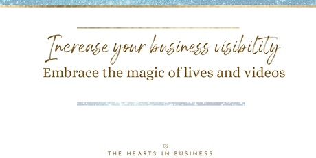 Increase your business visibility : Embrace the magic of lives and videos tickets