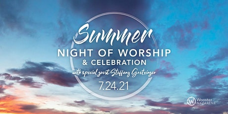 Summer Night of Worship and Celebration tickets