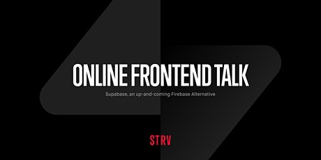 Online Frontend Talk: Supabase, an up-and-coming Firebase Alternative tickets