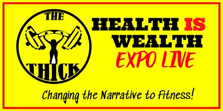The Good Thick presents: Health is Wealth Expo LIVE tickets