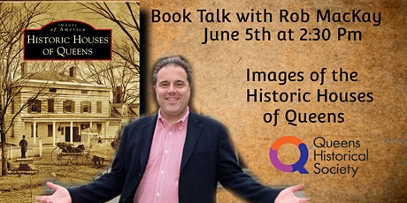 Book talk with Rob MacKay for Historic Houses Of Queens tickets
