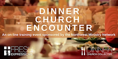 NWMN Dinner Church Encounter tickets
