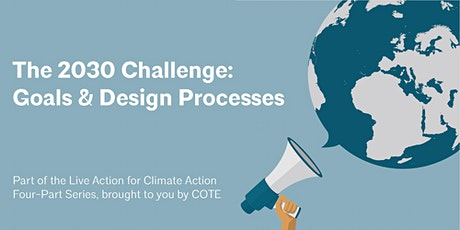 Live Climate Action Series | The 2030 Challenge: Goals and Design Processes tickets