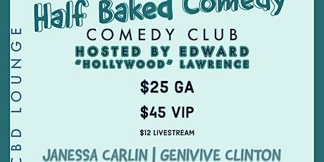 Half Baked Comedy w/Janessa Carlin presented by Big J's CBD & Vontay Galaxy tickets