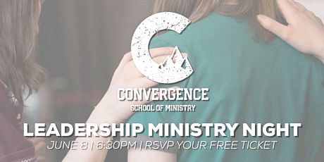 Convergence School of Ministry Leadership Ministry Night tickets