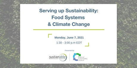 Serving up Sustainability: Food Systems & Climate Change tickets