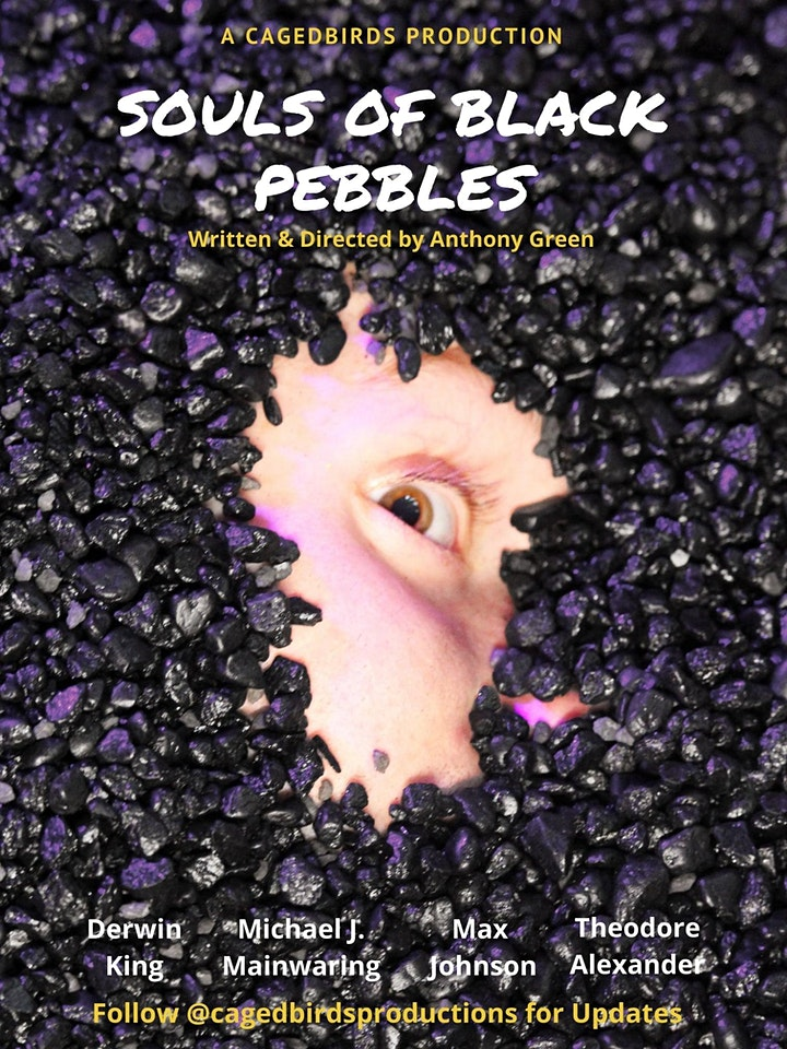 Cagedbirds Productions presents  'The Souls of Black Pebbles' image