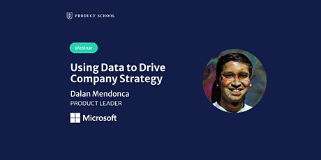 Webinar: Using Data to Drive Company Strategy by Microsoft Product Leader tickets