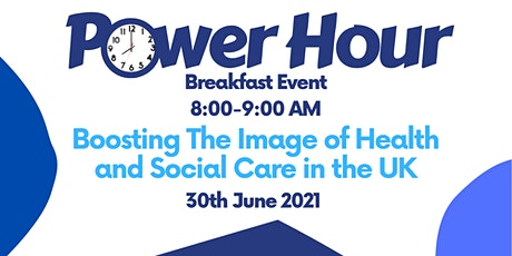 Boosting The Image of Health and Social Care Management in the UK PowerHour tickets