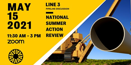 Line 3 Pipeline Discussion & National Summer Action Review tickets