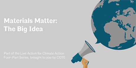 Live Climate Action Series | Materials Matter: The Big Idea tickets