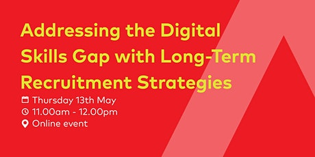 Addressing the Digital Skills Gap with Long-Term Recruitment Strategies tickets