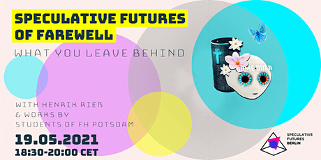 Speculative Futures of Farewell – What you leave behind [Digital Panel] Tickets