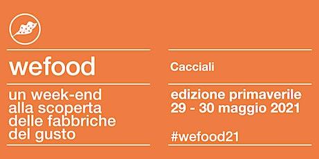 WeFood 2021 @ Azienda Cacciali Graziano biglietti