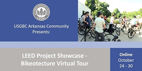 USGBC Arkansas: LEED Project Showcase - (Bikeotecture Virtual Tour) tickets