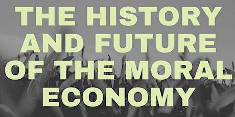 The History and Future of the Moral Economy biglietti