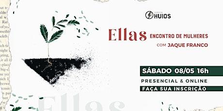 Ellas | Encontro de Mulheres - Igreja Huios (Presencial e Online) ingressos