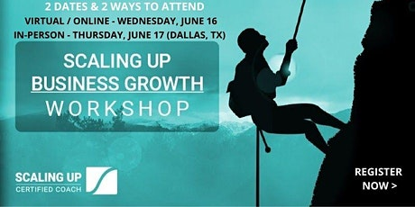 Scaling Up Business Growth Workshop (Online June 16 / In-Person June 17) tickets